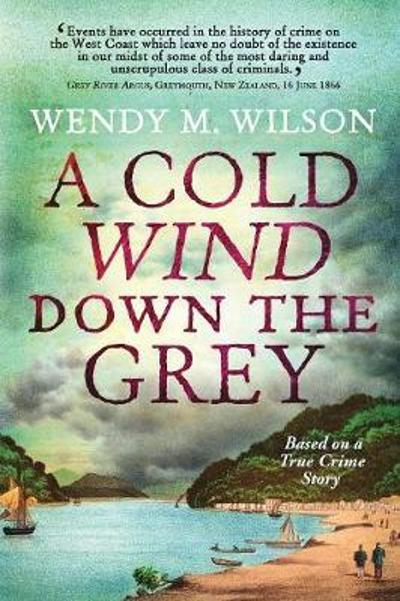 A Cold Wind Down the Grey - Wendy M Wilson