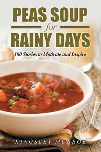 Peas Soup for Rainy Days - Kingsley Munroe