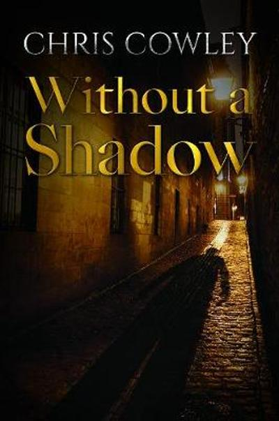 Without a Shadow - Chris Cowley