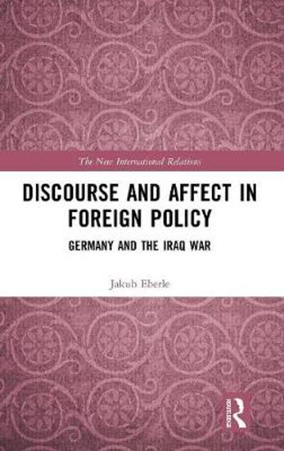 Discourse and Affect in Foreign Policy - Jakub Eberle