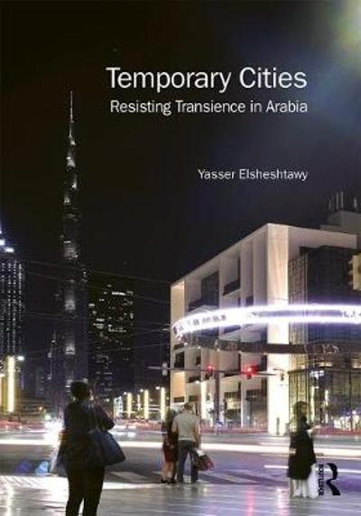 Temporary Cities - Yasser Elsheshtawy