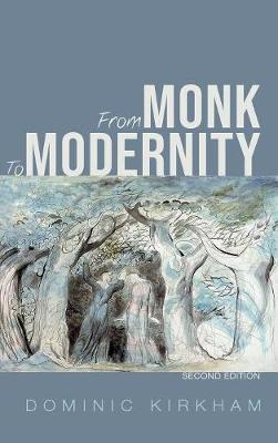 From Monk to Modernity, Second Edition - Dominic Kirkham