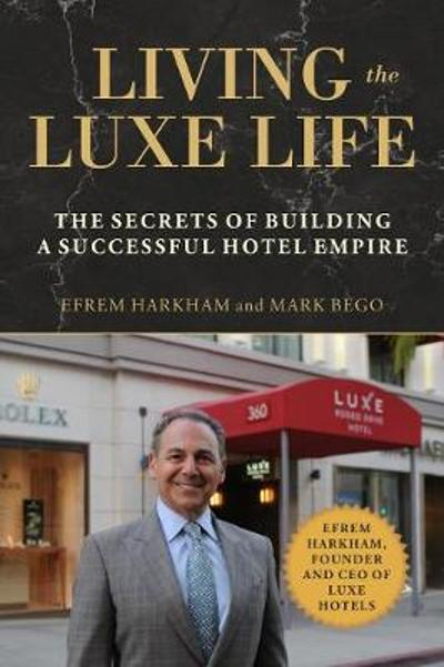 Living the Luxe Life - Efrem Harkham