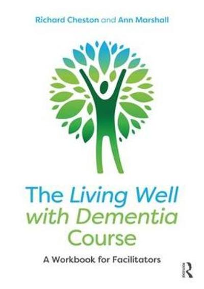 The Living Well with Dementia Course - Richard Cheston