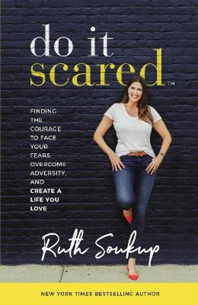 Do It Scared - Ruth Soukup
