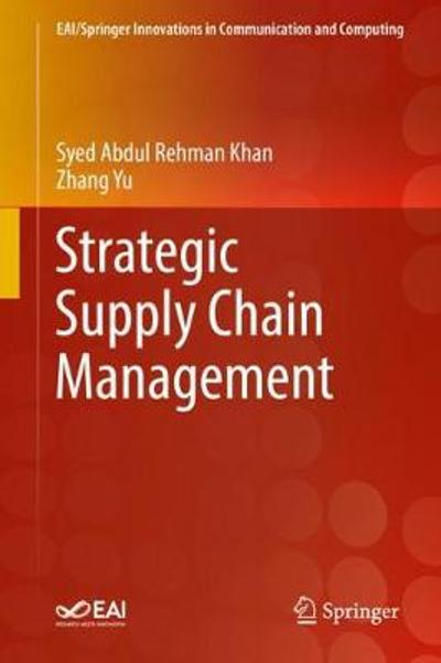 Strategic Supply Chain Management - Syed Abdul Rehman Khan