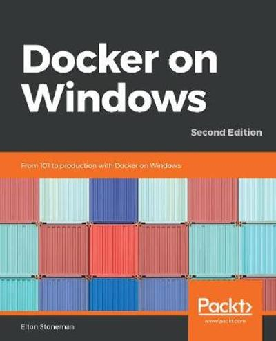 Docker on Windows - Elton Stoneman