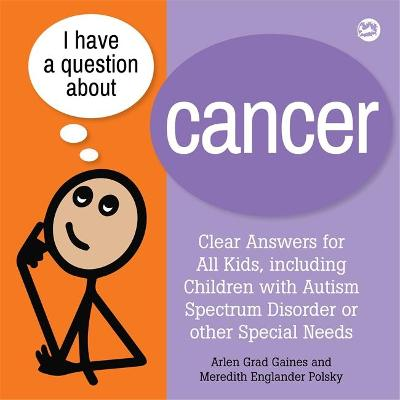 I Have a Question about Cancer - Arlen Grad Gaines