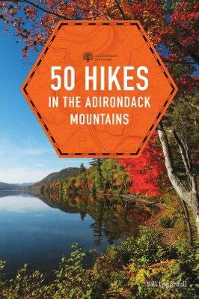 50 Hikes in the Adirondack Mountains - Bill Ingersoll