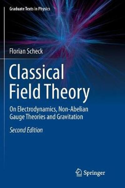 Classical Field Theory - Florian Scheck