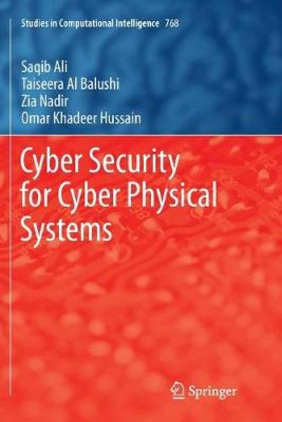 Cyber Security for Cyber Physical Systems - Saqib Ali