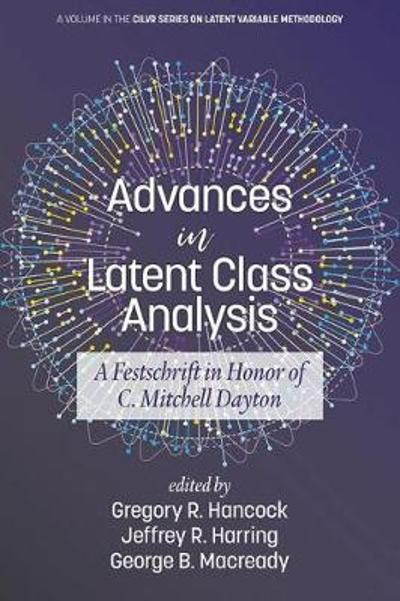 Advances in Latent Class Analysis - Gregory R. Hancock