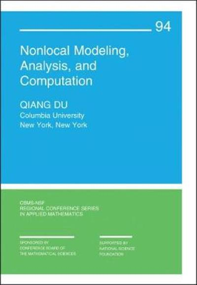 Nonlocal Modeling, Analysis, and Computation - Qiang Du