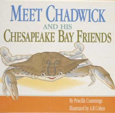 Meet Chadwick and His Chesapeake Bay Friends - Priscilla Cummings