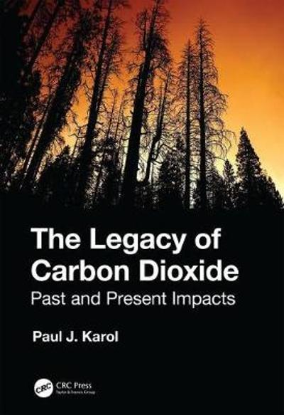 The Legacy of Carbon Dioxide - Paul J. Karol