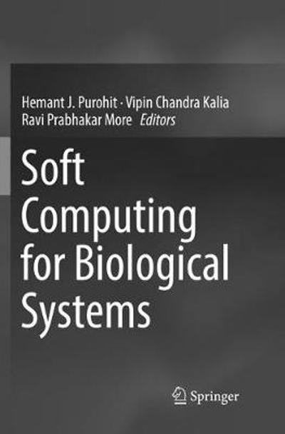 Soft Computing for Biological Systems - Hemant J. Purohit