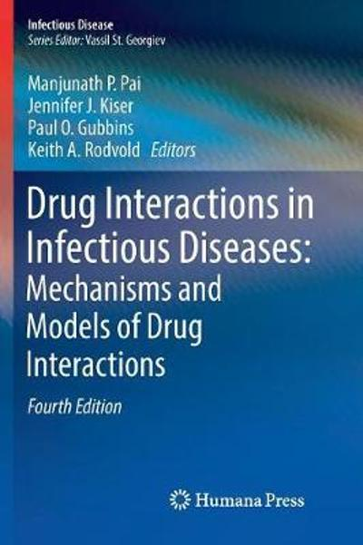 Drug Interactions in Infectious Diseases: Mechanisms and Models of Drug Interactions - Manjunath P. Pai