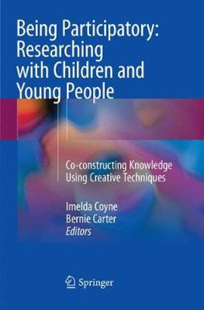 Being Participatory: Researching with Children and Young People - Imelda Coyne
