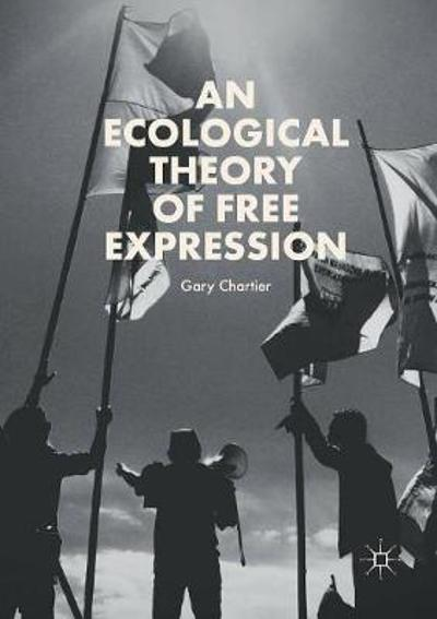 An Ecological Theory of Free Expression - Gary Chartier