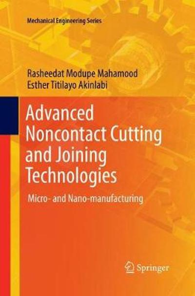 Advanced Noncontact Cutting and Joining Technologies - Rasheedat Modupe  Mahamood