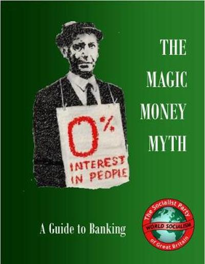 The Magic Money Myth - The Socialist Party of Great Britain