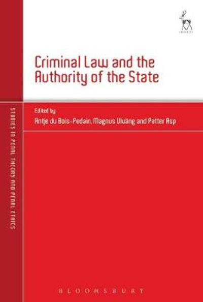 Criminal Law and the Authority of the State - Antje du Bois-Pedain