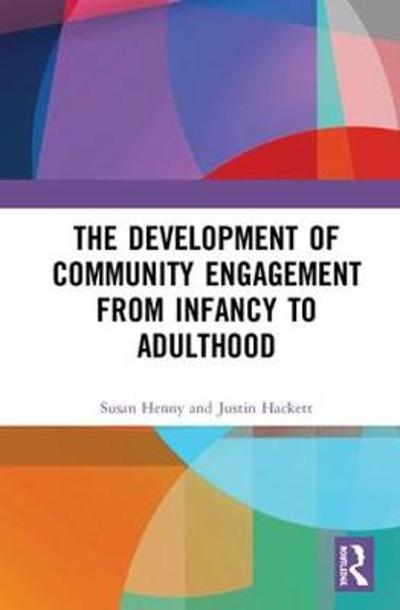 The Development of Community Engagement from Infancy to Adulthood - Susan M. Henney