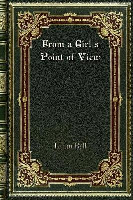 From a Girl's Point of View - Lilian Bell