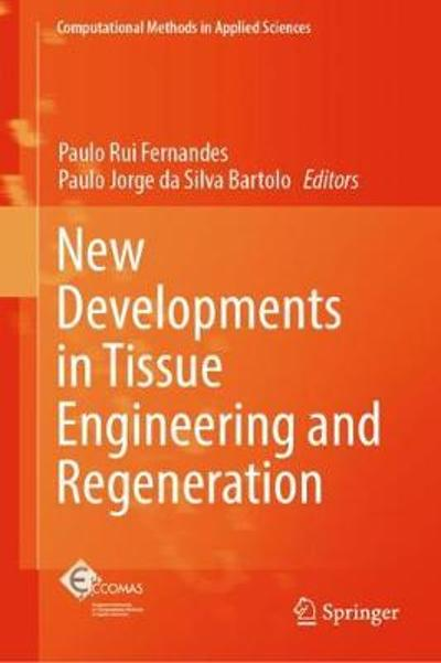 New Developments in Tissue Engineering and Regeneration - Paulo Rui Fernandes