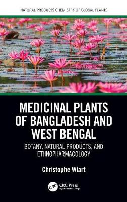 Medicinal Plants of Bangladesh and West Bengal - Christophe Wiart