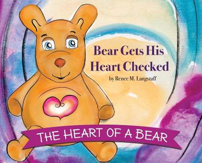The Heart of A Bear - Renee Langstaff