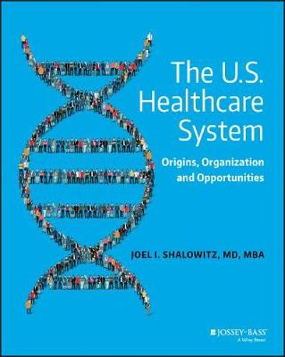 The U.S. Healthcare System - Joel Shalowitz