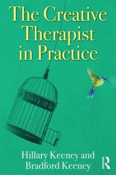 The Creative Therapist in Practice - Hillary Keeney