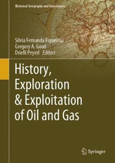 History, Exploration & Exploitation of Oil and Gas - Silvia Fernanda Figueiroa