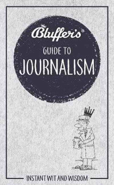 Bluffer's Guide to Journalism - Susie Boniface