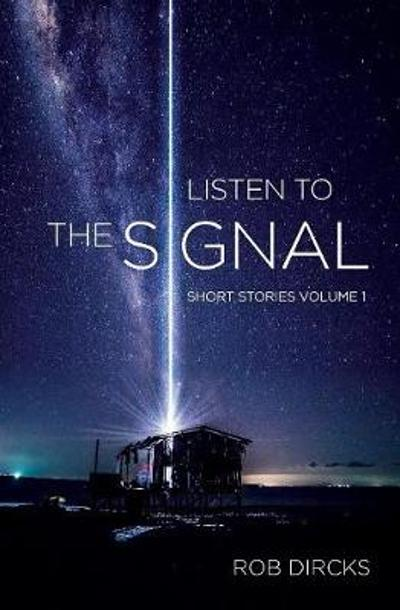 Listen to the Signal - Rob Dircks