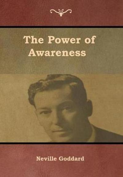 The Power of Awareness - Neville Goddard