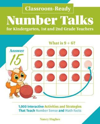 Classroom-Ready Number Talks for Kindergarten, First and Second Grade Teachers - Nancy Hughes