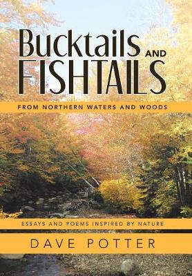 Bucktails and Fishtails - Dave Potter