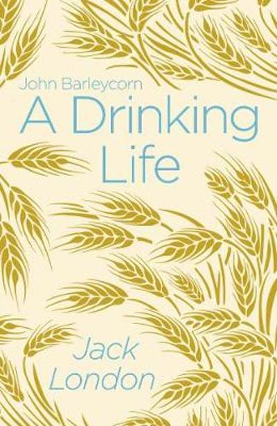 A Drinking Life - Jack London