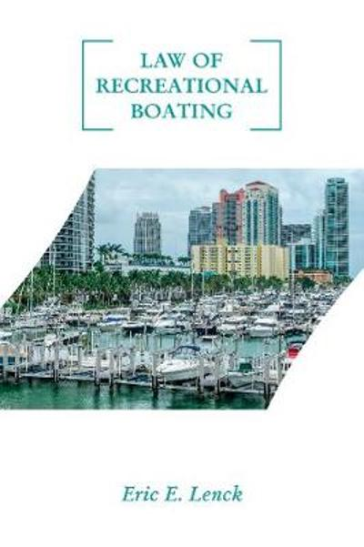 Law of Recreational Boating - Eric E. Lenck
