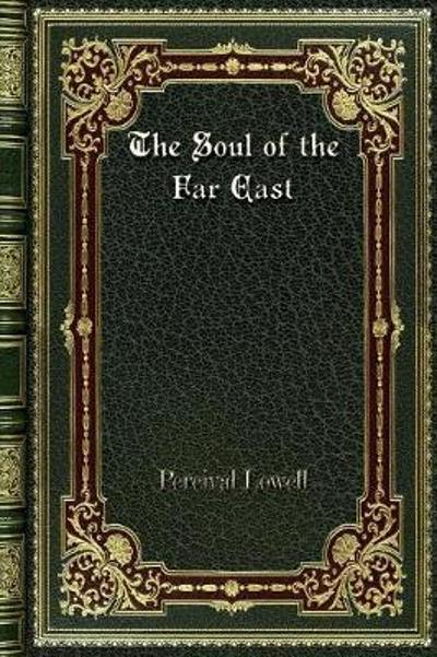The Soul of the Far East - Percival Lowell
