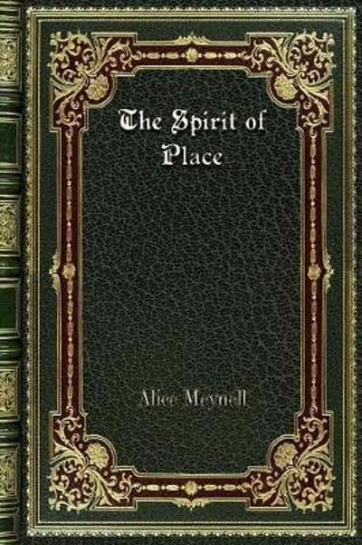 The Spirit of Place - Alice Meynell