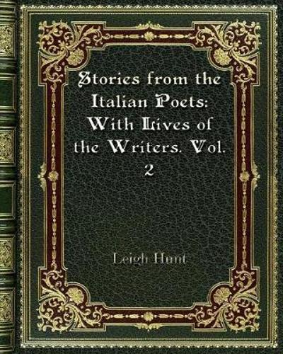 Stories from the Italian Poets - Leigh Hunt