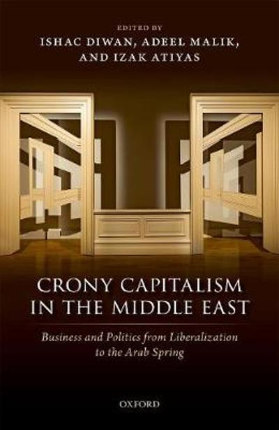 Crony Capitalism in the Middle East - Ishac Diwan