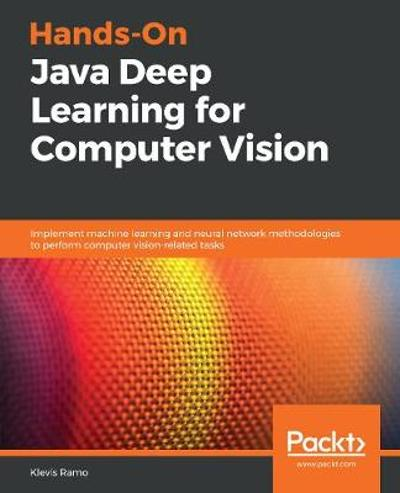 Hands-On Java Deep Learning for Computer Vision - Klevis Ramo