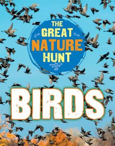 The Great Nature Hunt: Birds - Cath Senker