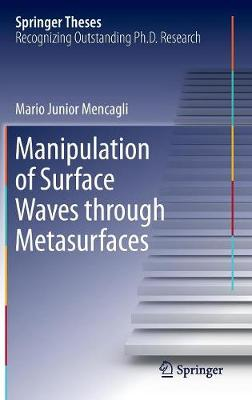 Manipulation of Surface Waves through Metasurfaces - Mario Junior Mencagli