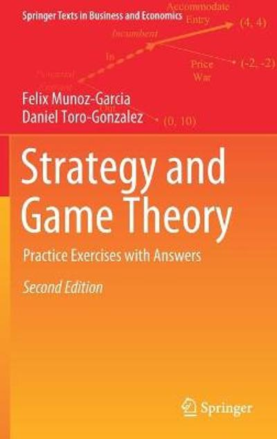 Strategy and Game Theory - Felix Munoz-Garcia