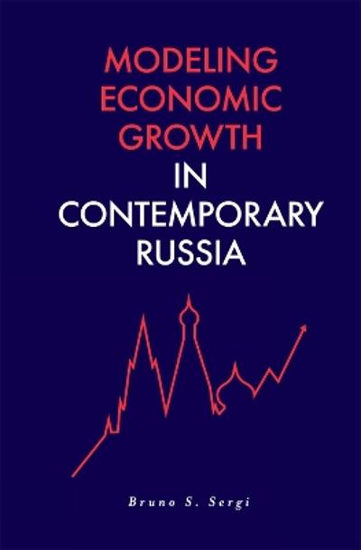 Modeling Economic Growth in Contemporary Russia - Bruno S. Sergi